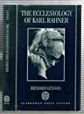 The Ecclesiology of Karl Rahner 9780198263586