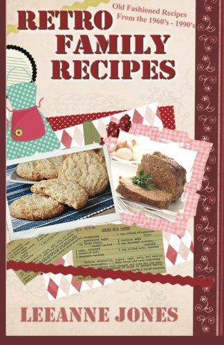 Retro Recipes - Old Fashioned Recipes from the  1960's - 1990's