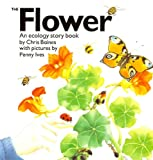 img - for The Flower: An Ecology Story Book (The Ecology Series) book / textbook / text book