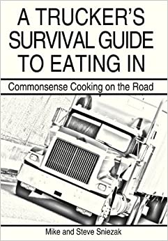Book A Trucker's Survival Guide to Eating In: Commonsense Cooking on the Road