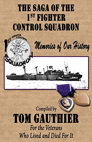 The Saga of the 1st Fighter Control Squadron: Memories of Our History -