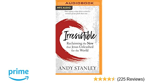 Irresistible: Andy Stanley: 0191092106517: Amazon com: Books