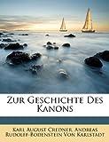 Zur Geschichte Des Kanons, Karl August Credner and Andreas Rudolff-Bodenstei Von Karlstadt, 1148964738