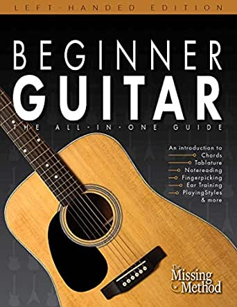 Beginner Guitar, Left-Handed Edition: The All-in-One Guide (Book ...