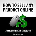 How to Sell Any Product Online: Secrets of the Killer Sales Letter | Omar Johnson
