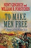 To Make Men Free, Newt Gingrich and William R. Forstchen, 0312607091