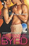 Unforgettable, Adrianne Byrd, 037353440X