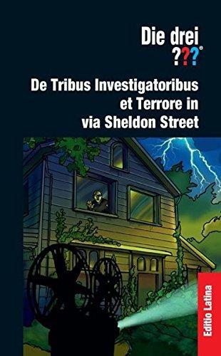 Die drei ??? - Editio Latina: De Tribus Investigatoribus et Terrore in via Sheldon Street