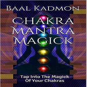 Chakra Mantra Magick Audiobook