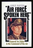 Book cover for Air Force Spoken Here: General Ira Eaker and the Command of the Air