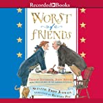 Worst of Friends: Thomas Jefferson, John Adams, and the True Story of an American Feud | Suzanne Tripp Jurmain