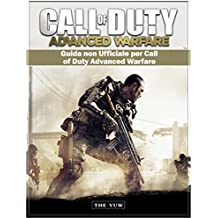 Guida Non Ufficiale Per Call Of Duty Advanced Warfare (Italian Edition)