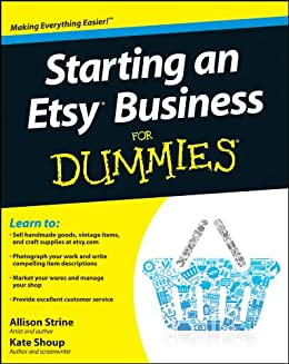 Starting an Etsy Business For Dummies by [Shoup, Kate, Strine]