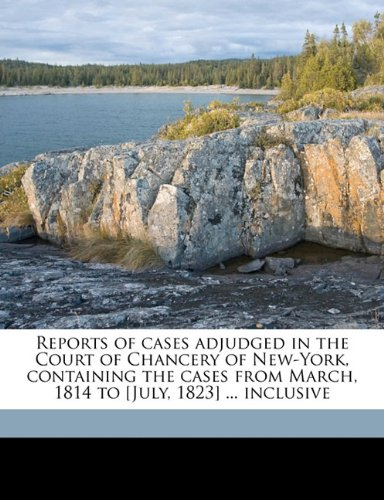 Reports of cases adjudged in the Court of Chancery of New-York, containing the cases from March, 1814 to [July, 1823] ... inclusive Volume 6 PDF