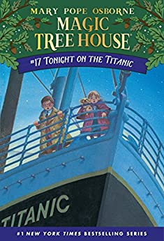 Tonight on the Titanic (Magic Tree House Book 17) by [Osborne, Mary Pope]