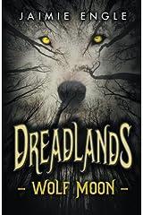Dreadlands: Wolf Moon (Volume 1) Paperback
