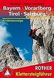 Klettersteige Bayern – Vorarlberg – Tirol – Salzburg: 92 Klettersteige (Rother Klettersteigführer)