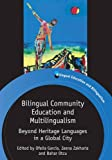 img - for Bilingual Community Education and Multilingualism: Beyond Heritage Languages in a Global City (Bilingual Education & Bilingualism) book / textbook / text book