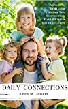 Daily Connections: A Journal Reminder To Make The Connections For Life With Your Children