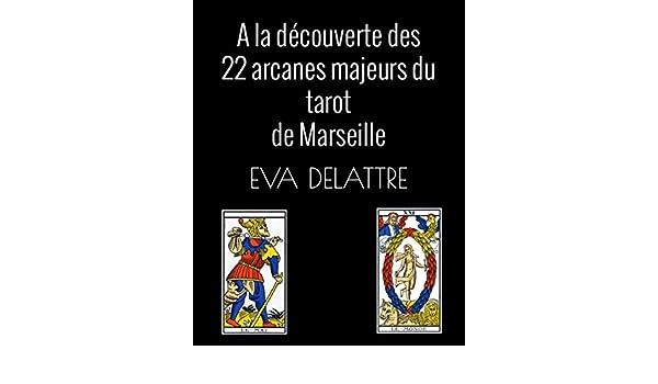 A la découverte des 22 arcanes majeurs du tarot de Marseille (French