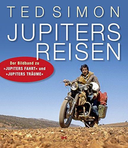 """Jupiters Reisen: Der Bildband zu """"Jupiters Fahrt"""" und """"Jupiters Träume"""""""