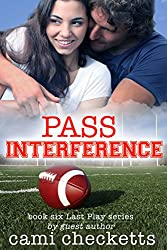 Pass Interference: Book 6 Last Play Romance Series (A Bachelor Billionaire Companion)