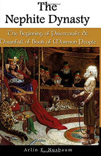 Download The Nephite Dynasty: The Beginning of Priestcraft and Downfall of Book of Mormon ebook