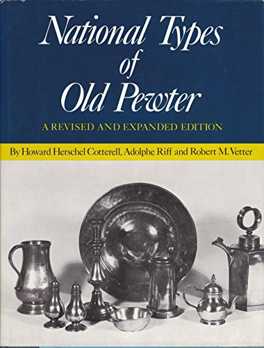 National Types Of Old Pewter - Revised & Expanded Edition
