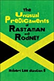 The Unusual Predicaments of Rastaman and Rodney, Robert Lee Duncan, 1608137694