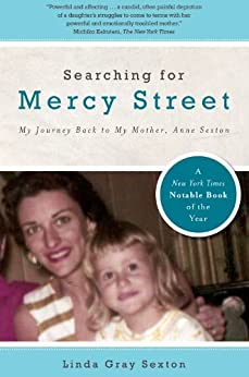Searching for Mercy Street: My Journey Back to My Mother, Anne Sexton by [Sexton, Linda Gray]