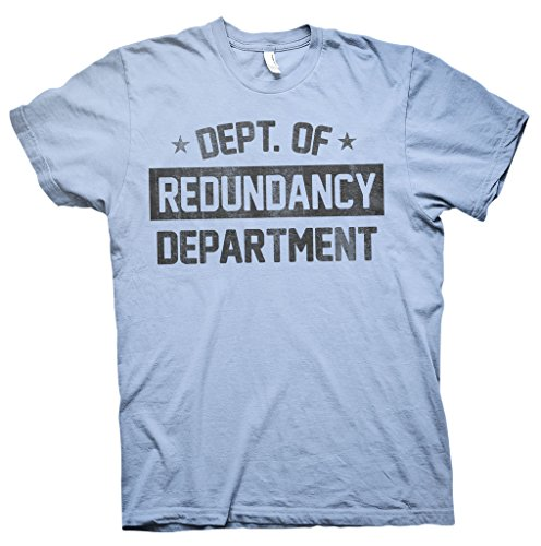 Department Of Redundancy Funny Geek T-shirt - Lt. Blue