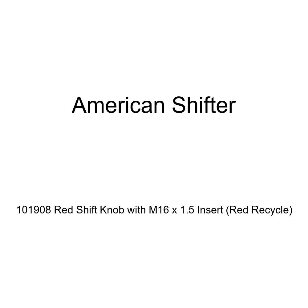 American Shifter 101908 Red Shift Knob with M16 x 1.5 Insert Red Recycle