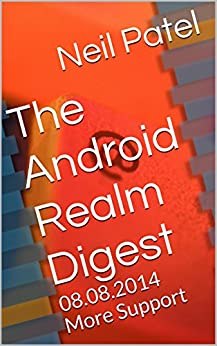 The Android Realm Digest: 08.08.2014 More Support