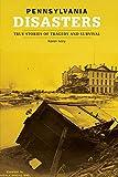 Pennsylvania Disasters, Karen Ivory, 0762742860