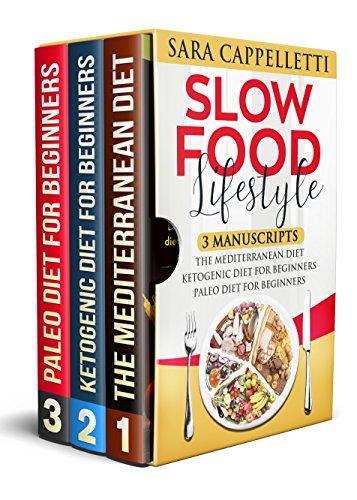 Slow Food lifestyle: 3 manuscripts The Mediterranean Diet