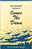 img - for Comes the Dawn (The Keepers Volume 2) book / textbook / text book