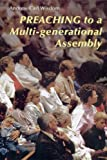 Preaching to a Multi-Generational Assembly, Andrew Carl Wisdom, 0814629334