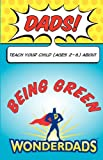 Dads, Teach Your Child (Ages 2-6) About Being Green
