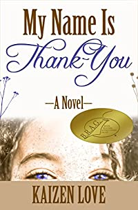 My Name Is Thank-you by Kaizen Elizabeth Love ebook deal