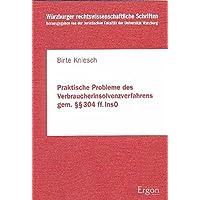 Praktische Probleme des Verbraucherinsolvenzverfahrens gemäss 304 ff InsO (Würzburger rechtswissenschaftliche Schriften, Band 21)