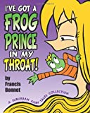 I've Got a Frog Prince in My Throat!, Francis Bonnet, 1477691529