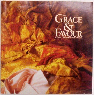 With Grace & Favour: Victorian & Edwardian Fashion in America]()