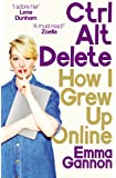 Ctrl, Alt; Delete: How I Grew Up Online