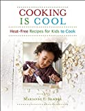 Cooking Is Cool: Heat-Free Recipes for Kids to Cook (NONE)