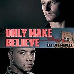 Only Make Believe: A Novel
