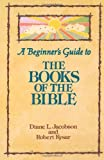 A Beginner's Guide to the Books of the Bible (Augsburg Beginner's Guides)