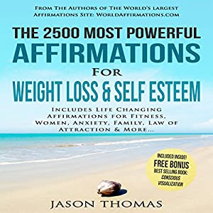 The 2500 Most Powerful Affirmations for Weight Loss & Self Esteem Hörbuch