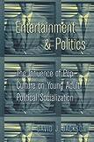 Entertainment and Politics 9780820457468