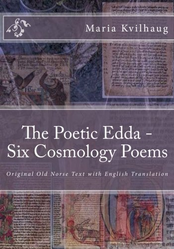 The Poetic Edda -  Six Old Norse Cosmology Poems: Original Old Norse Text with English Translation, Interpretations of Names and Commentary (Volume 1) by CreateSpace Independent Publishing Platform