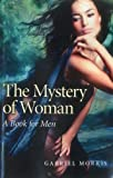 The Mystery of Woman, Gabriel Morris, 1780993595